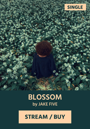 Blossom by Jake Five