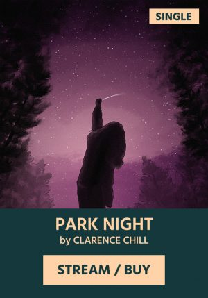 PARK NIGHT by Clarence Chill