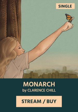 MONARCH by Clarence Chill