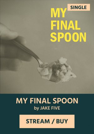 MY FINAL SPOON by Jake Five