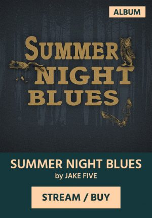 Jake Five - Summer Night Blues